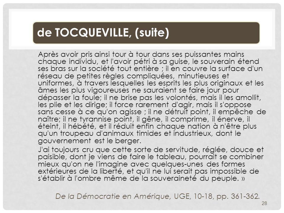 Texte : de TOCQUEVILLE, 1835, in Magnard page 138. « Je veux imaginer sous quels traits nouveaux le despotisme pourrait se produire dans le monde: je
