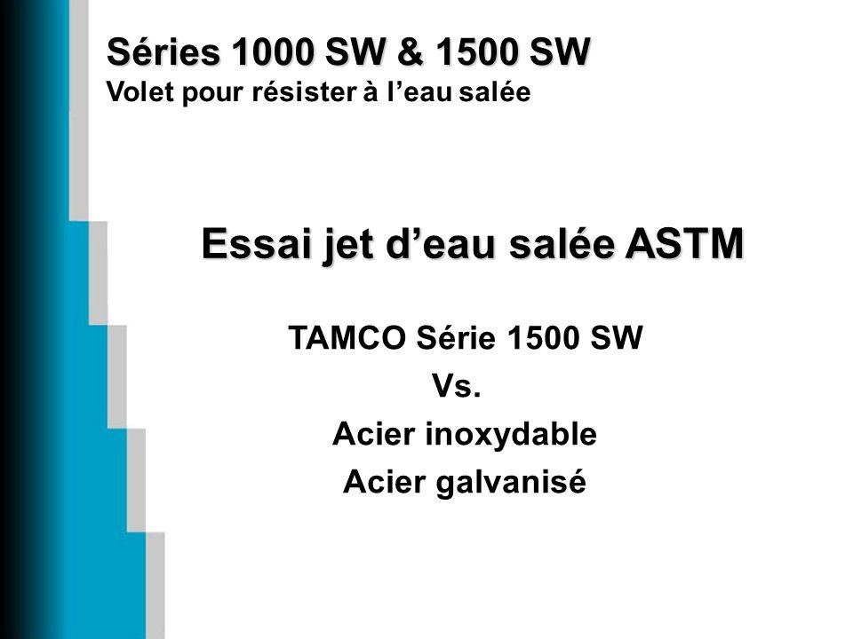 Essai jet deau salée ASTM TAMCO Série 1500 SW Vs. Acier inoxydable Acier galvanisé Séries 1000 SW & 1500 SW Séries 1000 SW & 1500 SW Volet pour résist