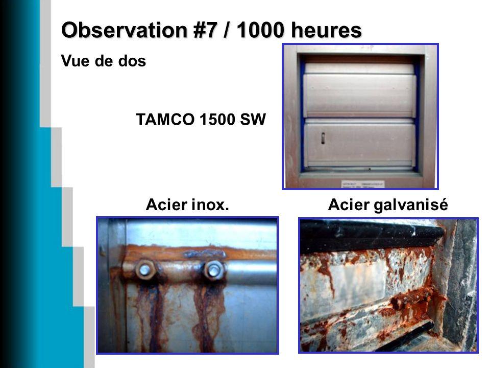 Observation #7 / 1000 heures Vue de dos Acier inox. TAMCO 1500 SW Acier galvanisé