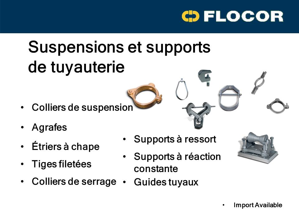 Suspensions et supports de tuyauterie Agrafes Colliers de suspension Étriers à chape Tiges filetées Colliers de serrage Supports à ressort Supports à