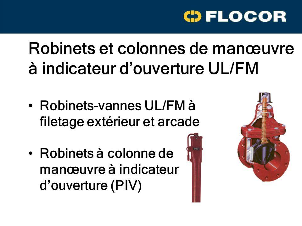 Robinets et colonnes de manœuvre à indicateur douverture UL/FM Robinets-vannes UL/FM à filetage extérieur et arcade Robinets à colonne de manœuvre à indicateur douverture (PIV)