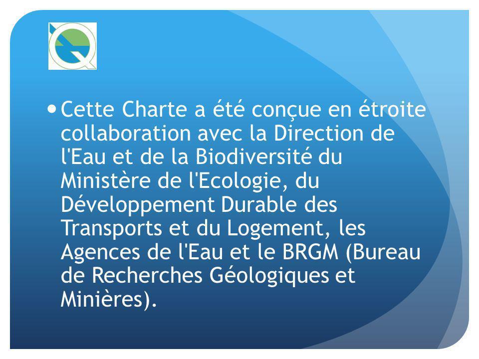 Cette Charte a été conçue en étroite collaboration avec la Direction de l'Eau et de la Biodiversité du Ministère de l'Ecologie, du Développement Durab