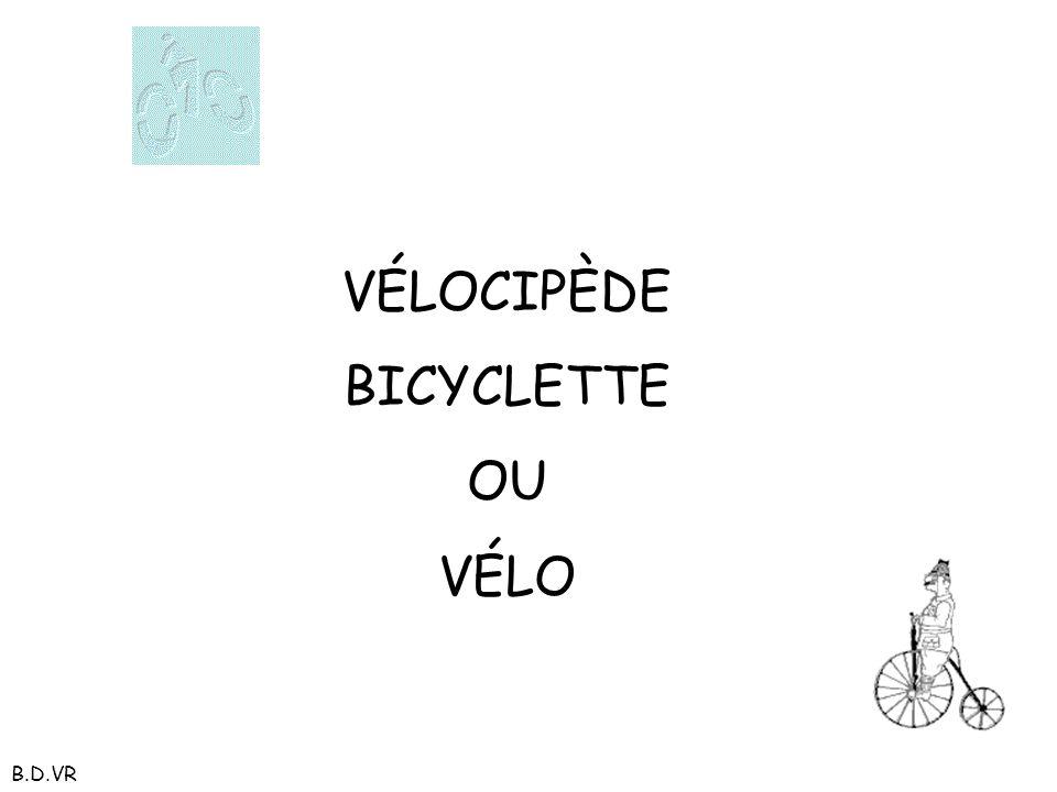 VÉLOCIPÈDE BICYCLETTE OU VÉLO B.D.VR