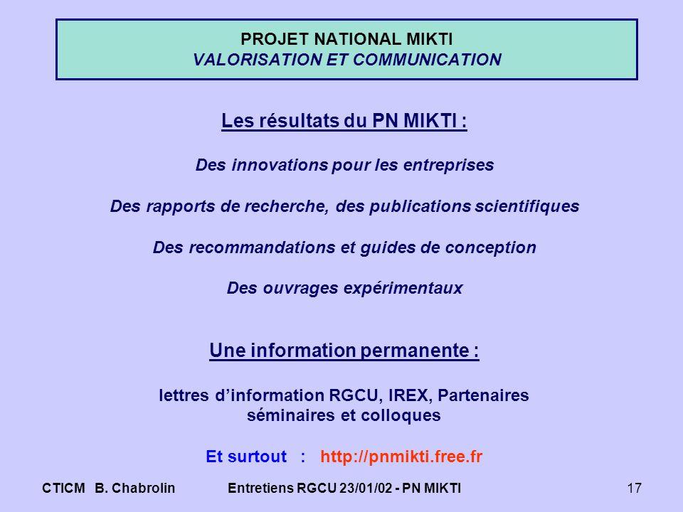 CTICM B. ChabrolinEntretiens RGCU 23/01/02 - PN MIKTI17 PROJET NATIONAL MIKTI VALORISATION ET COMMUNICATION Les résultats du PN MIKTI : Des innovation