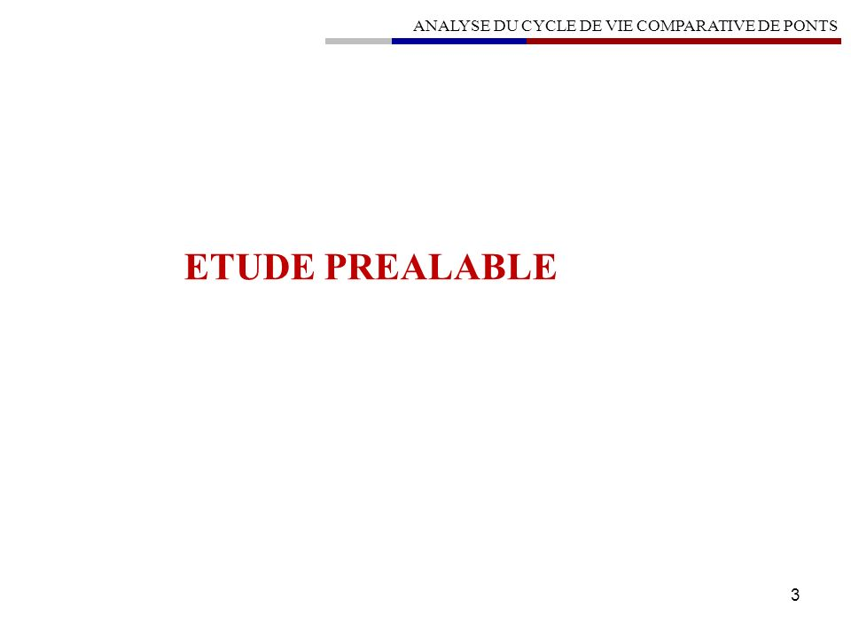 3 ANALYSE DU CYCLE DE VIE COMPARATIVE DE PONTS ETUDE PREALABLE