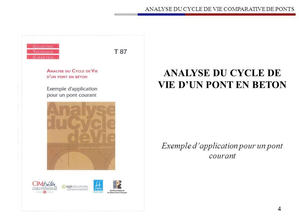 15 PRESENTATION GENERALE DE LOUVRAGE DE REFERENCE ANALYSE DU CYCLE DE VIE COMPARATIVE DE PONTS