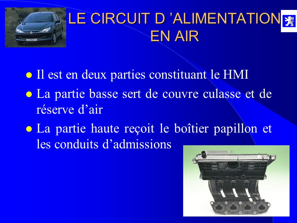 LE CIRCUIT D ALIMENTATION EN AIR l Il est en deux parties constituant le HMI l La partie basse sert de couvre culasse et de réserve dair l La partie h