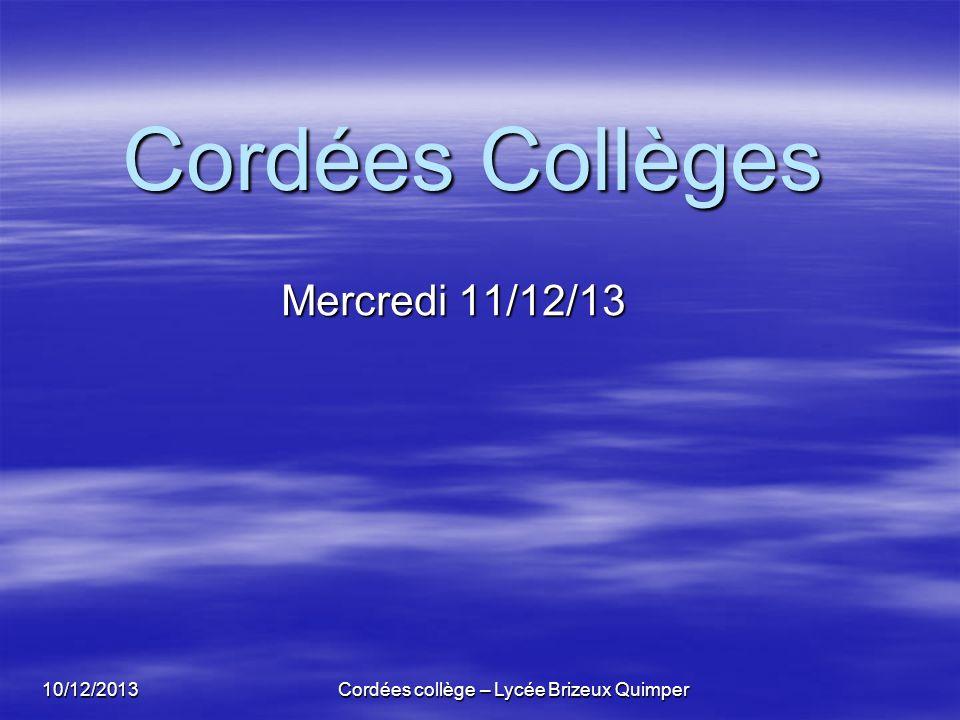 10/12/2013 Cordées collège – Lycée Brizeux Quimper Cordées Collèges Mercredi 11/12/13