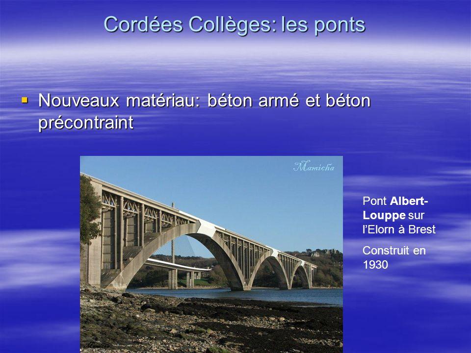 Nouveaux matériau: béton armé et béton précontraint Nouveaux matériau: béton armé et béton précontraint Cordées Collèges: les ponts Pont Albert- Loupp