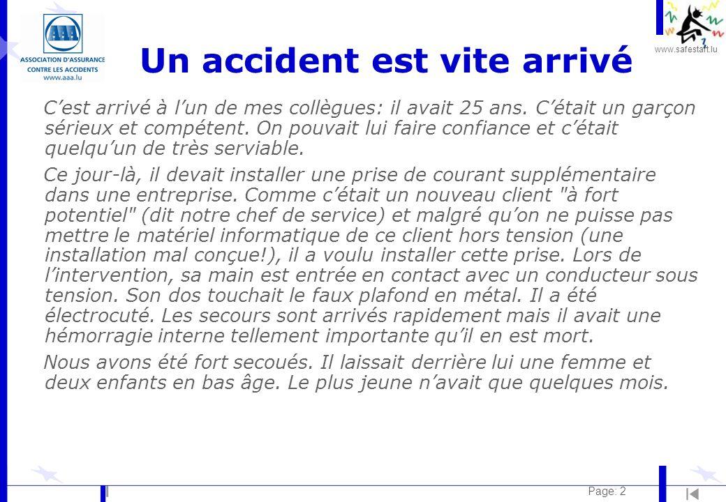 www.safestart.lu Page: 2 Un accident est vite arrivé Cest arrivé à lun de mes collègues: il avait 25 ans.