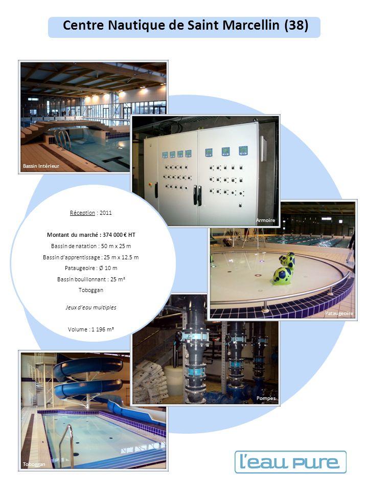 Centre Nautique de Saint Marcellin (38) Réception : 2011 Montant du marché : 374 000 HT Bassin de natation : 50 m x 25 m Bassin dapprentissage : 25 m