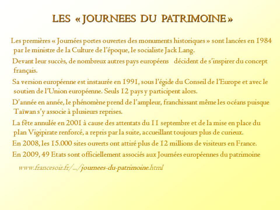 Les premières « Journées portes ouvertes des monuments historiques » sont lancées en 1984 par le ministre de la Culture de lépoque, le socialiste Jack