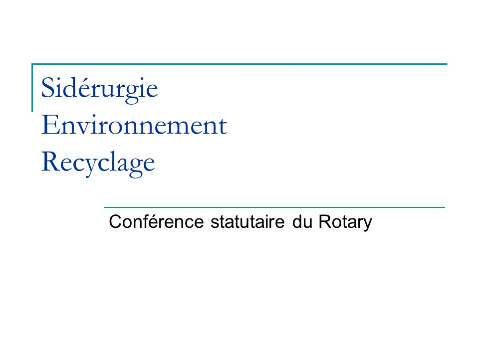 Sidérurgie Environnement Recyclage Conférence statutaire du Rotary