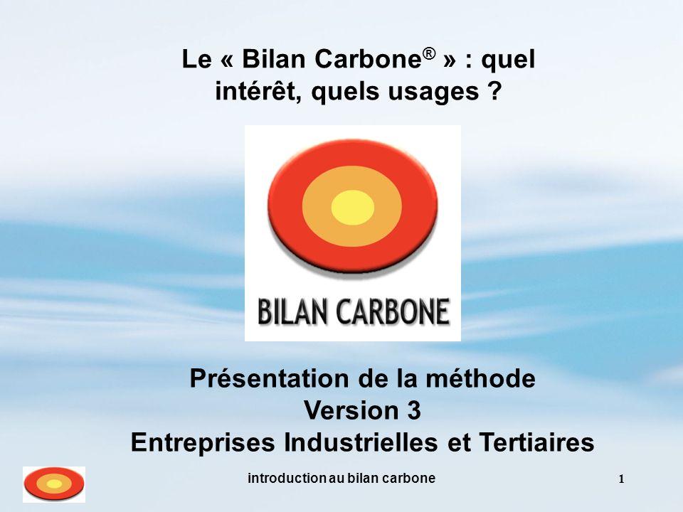 introduction au bilan carbone1 Le « Bilan Carbone ® » : quel intérêt, quels usages .