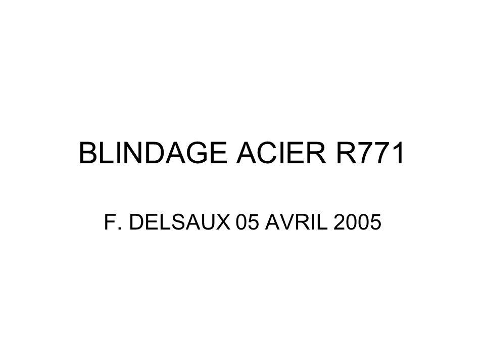 BLINDAGE ACIER R771 F. DELSAUX 05 AVRIL 2005