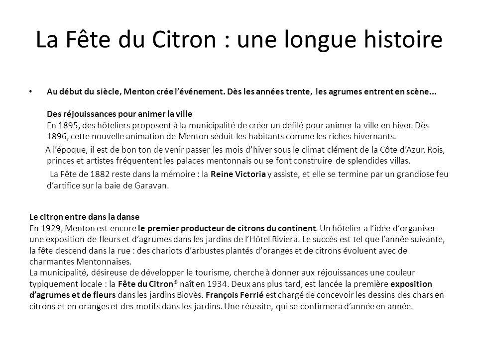 La Fête du Citron : une longue histoire Au début du siècle, Menton crée lévénement.