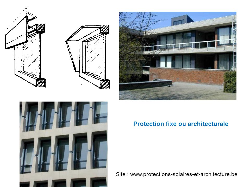 Protection fixe ou architecturale Site : www.protections-solaires-et-architecture.be