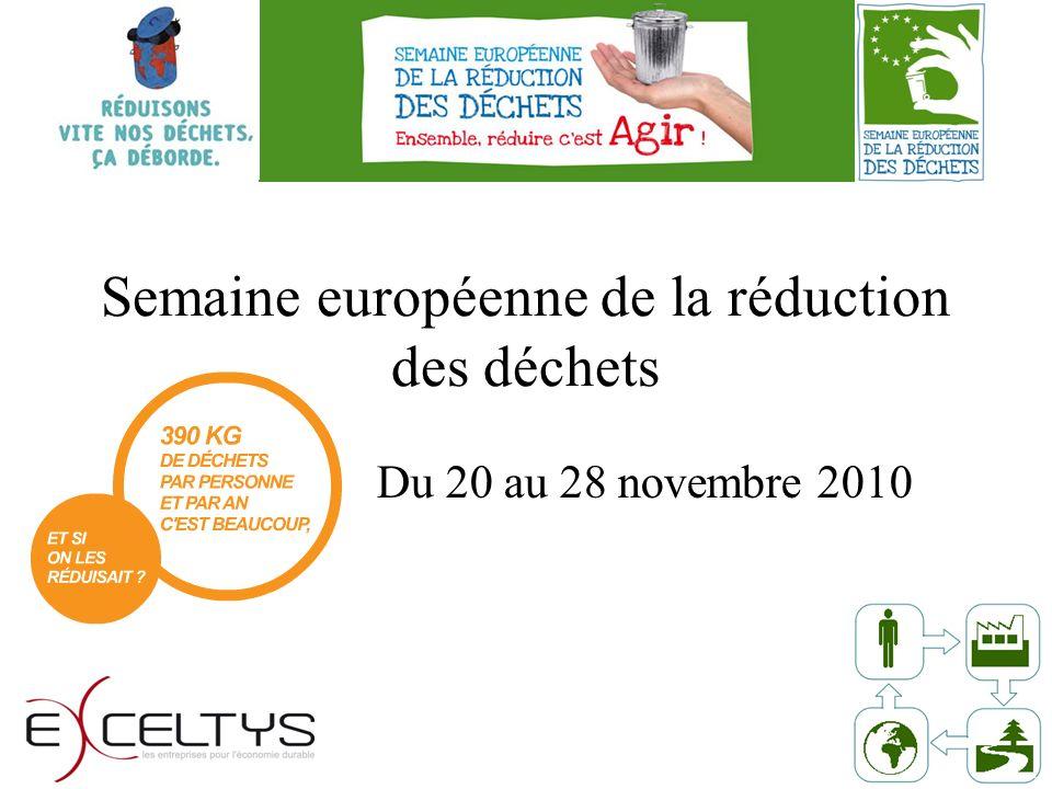 Semaine européenne de la réduction des déchets Du 20 au 28 novembre 2010