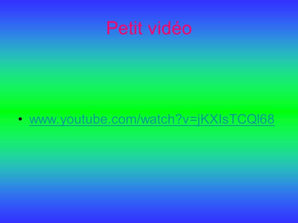 Petit vidéo www.youtube.com/watch?v=jKXIsTCQl68