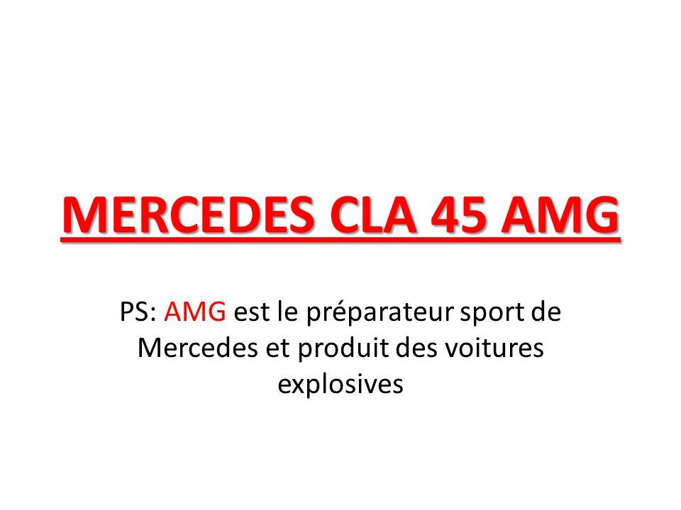 MERCEDES CLA 45 AMG PS: AMG est le préparateur sport de Mercedes et produit des voitures explosives