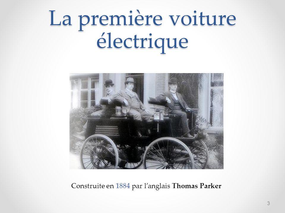 La première voiture électrique 3 Construite en 1884 par langlais Thomas Parker