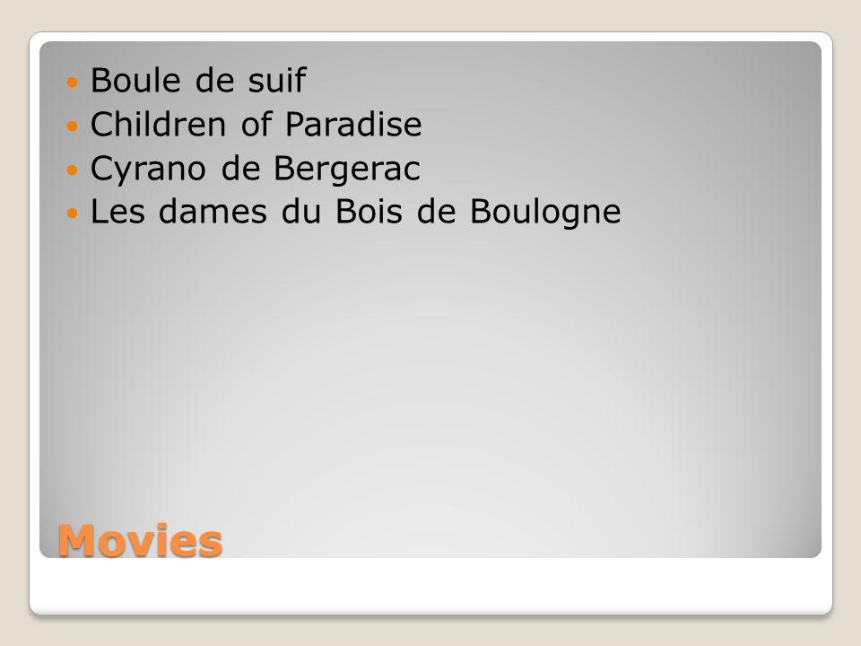 Movies Boule de suif Children of Paradise Cyrano de Bergerac Les dames du Bois de Boulogne