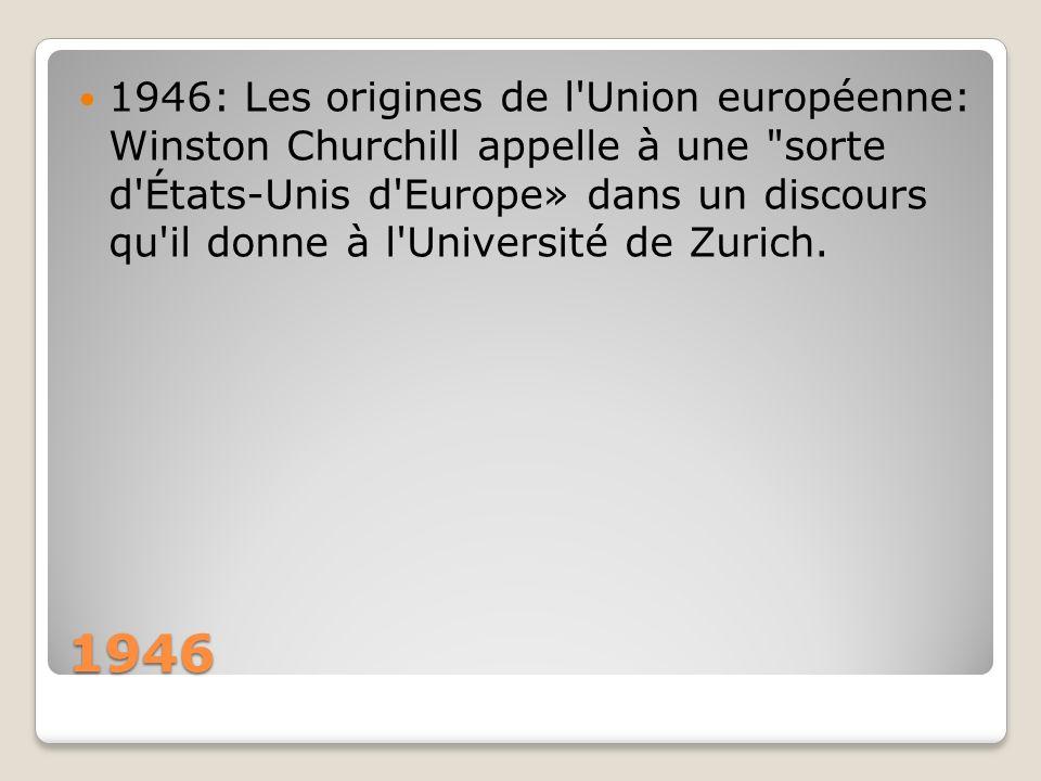 1946 1946: Les origines de l'Union européenne: Winston Churchill appelle à une