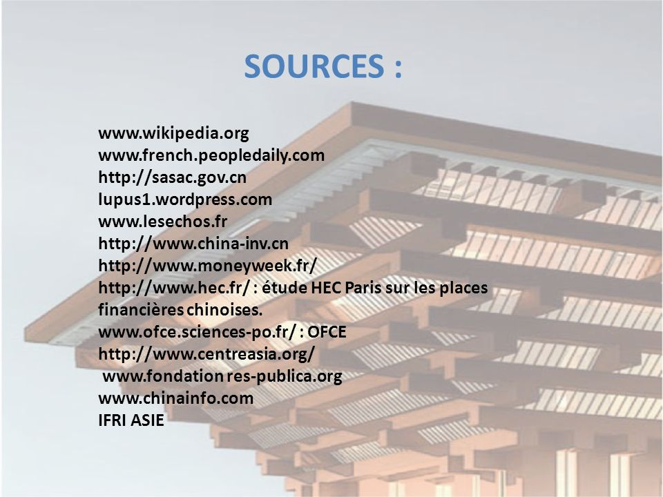 SOURCES : www.wikipedia.org www.french.peopledaily.com http://sasac.gov.cn lupus1.wordpress.com www.lesechos.fr http://www.china-inv.cn http://www.mon