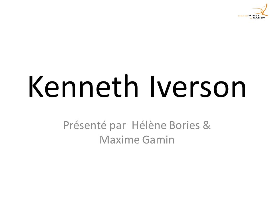 Deux hommes : E.kenneth Iverson F.
