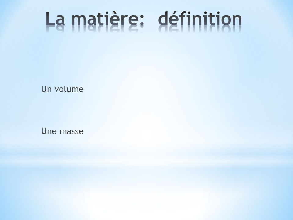 Un volume Une masse