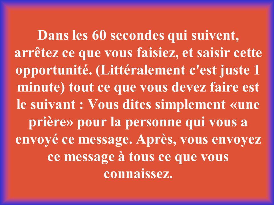 Dans les 60 secondes qui suivent, arrêtez ce que vous faisiez, et saisir cette opportunité. (Littéralement c'est juste 1 minute) tout ce que vous deve