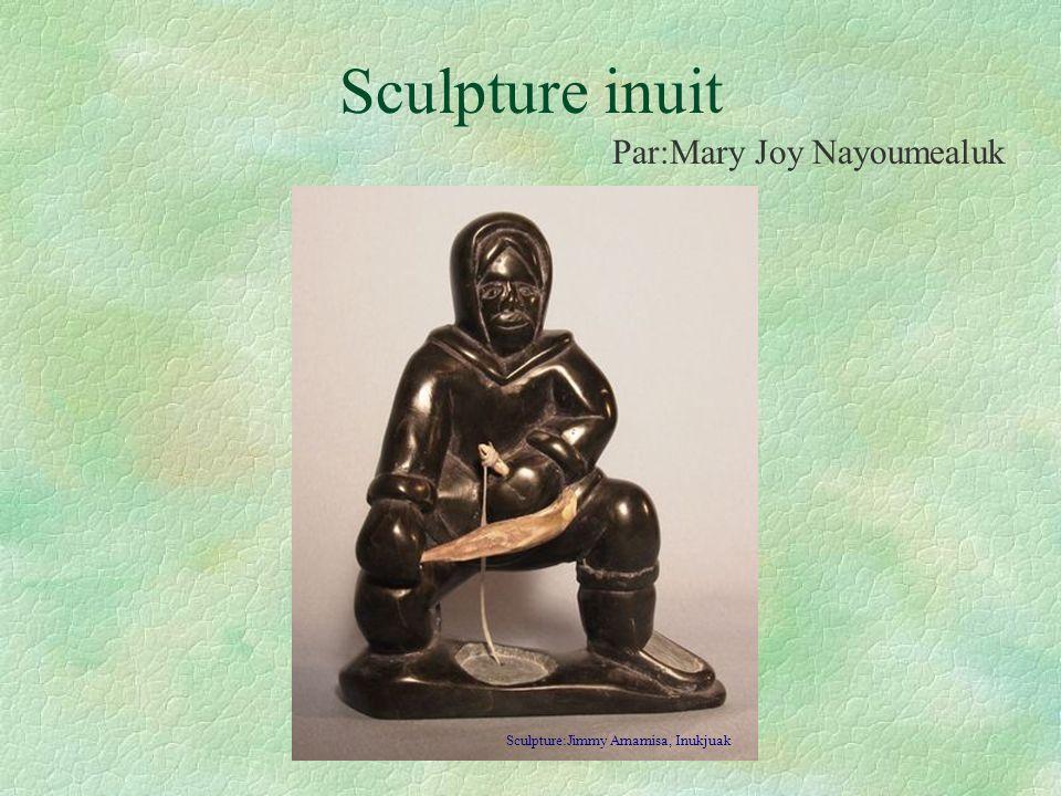 Sculpture inuit Sculpture:Jimmy Arnamisa, Inukjuak Par:Mary Joy Nayoumealuk