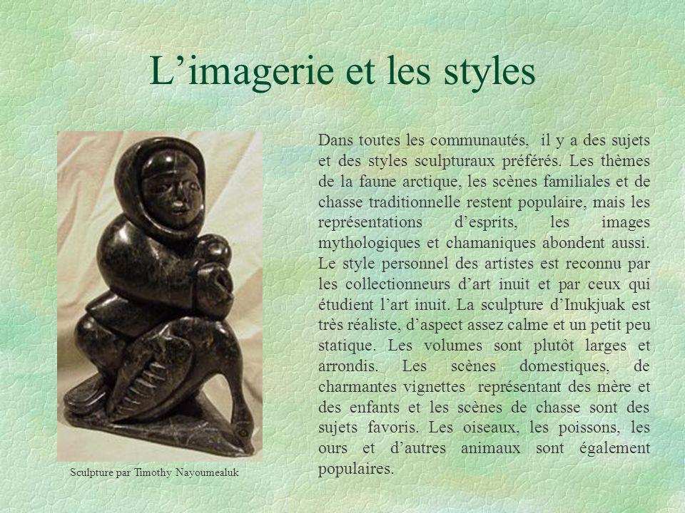 Limagerie et les styles Dans toutes les communautés, il y a des sujets et des styles sculpturaux préférés. Les thèmes de la faune arctique, les scènes