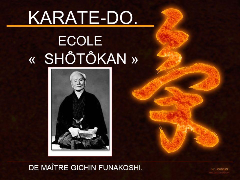 KARATE-DO. ECOLE « SHÔTÔKAN » DE MAÎTRE GICHIN FUNAKOSHI.