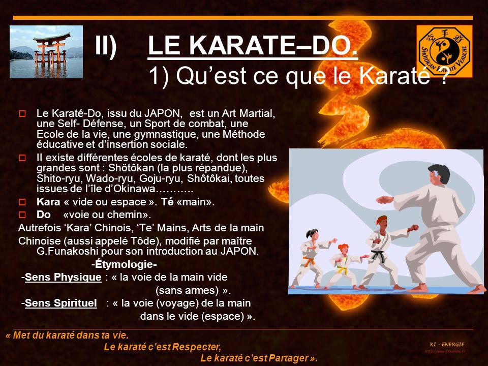 « Met du karaté dans ta vie. Le karaté cest Respecter, Le karaté cest Partager ».