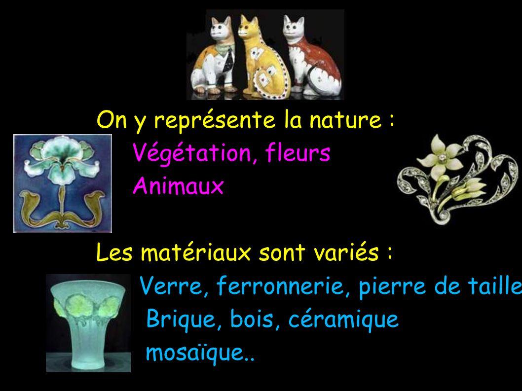 On y représente la nature : Végétation, fleurs Animaux Les matériaux sont variés : Verre, ferronnerie, pierre de taille Brique, bois, céramique mosaïque..