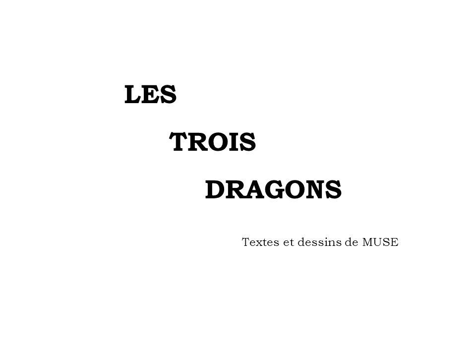 LES TROIS DRAGONS Textes et dessins de MUSE