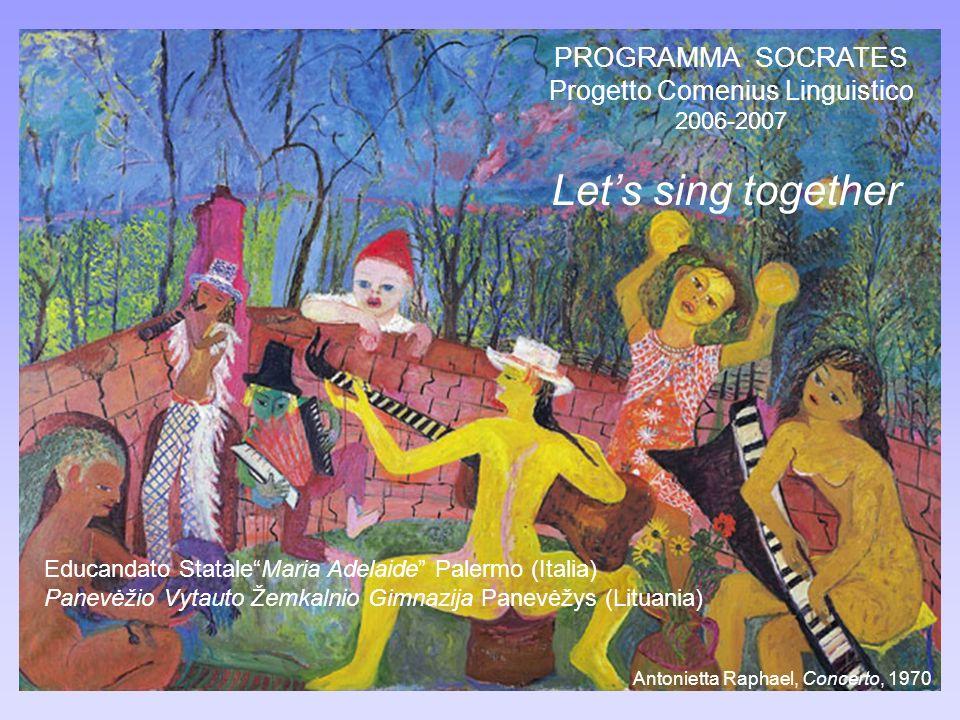 PROGRAMMA SOCRATES Progetto Comenius Linguistico 2006-2007 Lets sing together Educandato StataleMaria Adelaide Palermo (Italia) Panevėžio Vytauto Žemkalnio Gimnazija Panevėžys (Lituania) Antonietta Raphael, Concerto, 1970