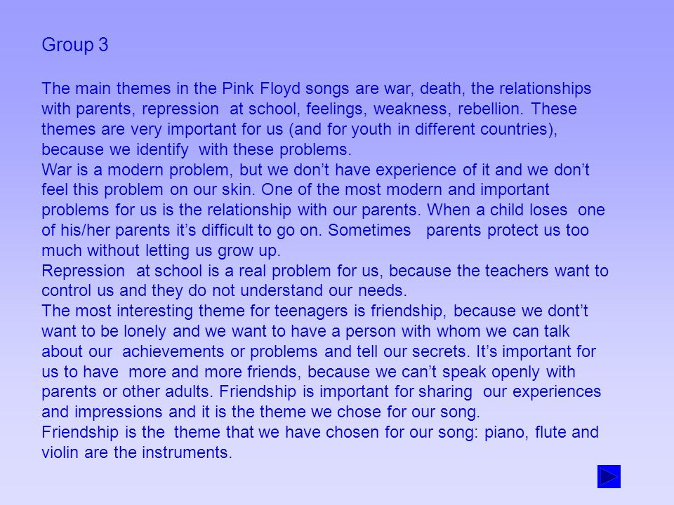 Group 2 Question number 1 The themes we identified in the Pink Floyd songs are the following : War Family School Feelings Memories Rebellion Another B