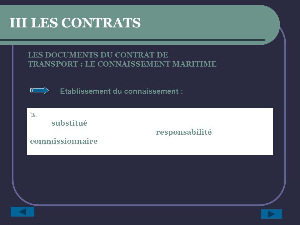 II LES CONTRATS le connaissement maritime est un titre de propriété de la marchandise :