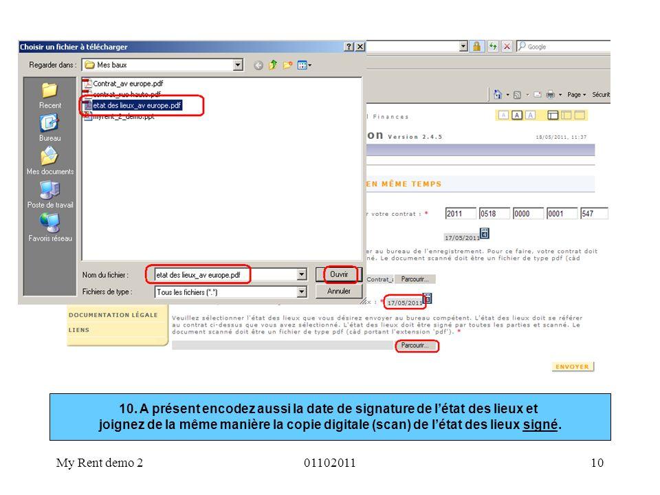 My Rent demo 20110201110 10. A présent encodez aussi la date de signature de létat des lieux et joignez de la même manière la copie digitale (scan) de