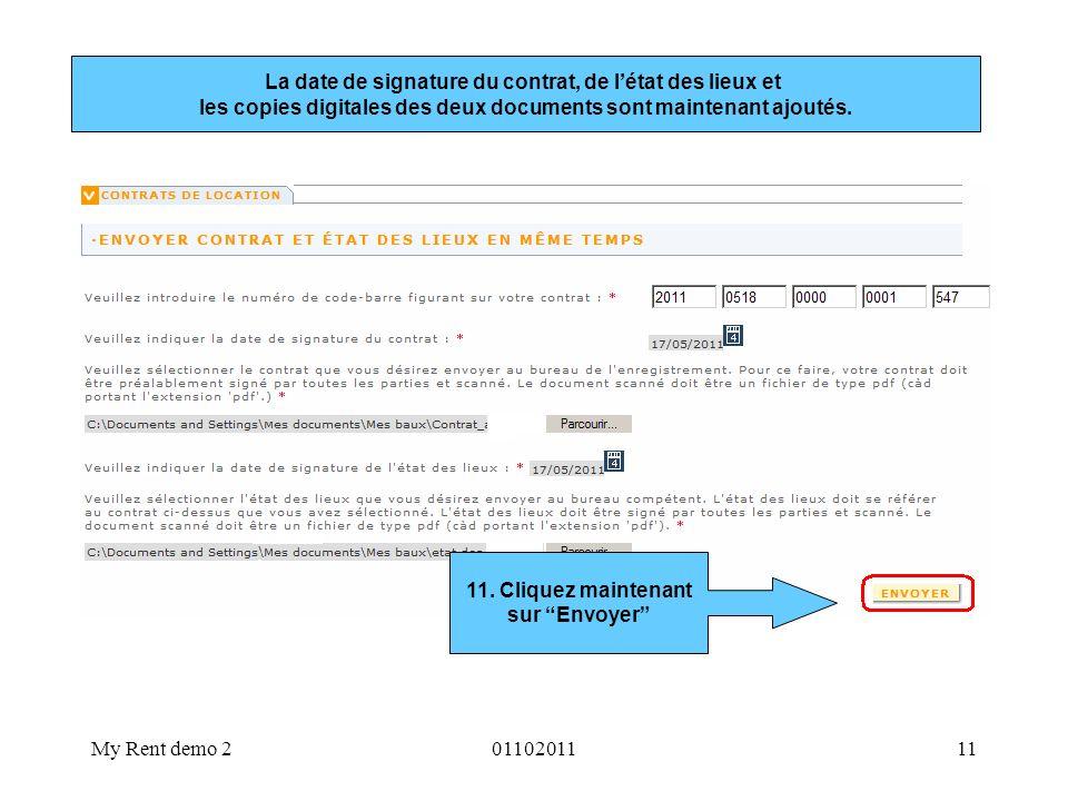 My Rent demo 20110201111 La date de signature du contrat, de létat des lieux et les copies digitales des deux documents sont maintenant ajoutés. 11. C