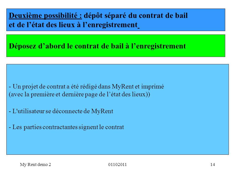 My Rent demo 20110201114 Deuxième possibilité : dépôt séparé du contrat de bail et de létat des lieux à lenregistrement - Un projet de contrat a été r