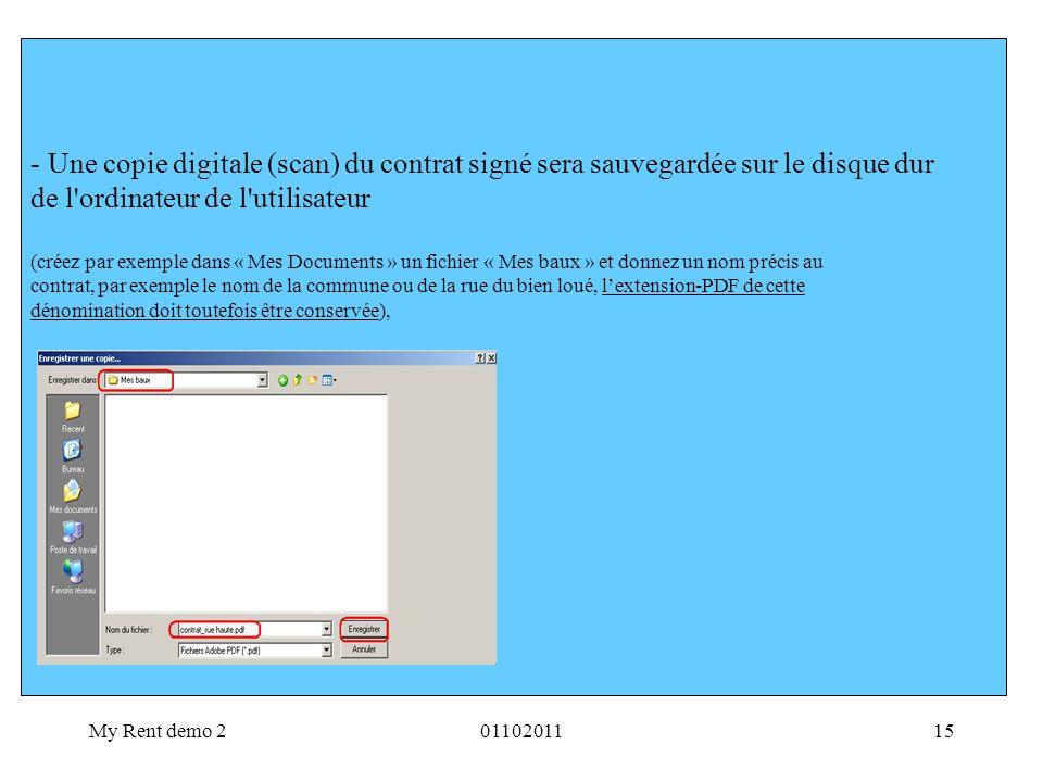 My Rent demo 20110201115 - Une copie digitale (scan) du contrat signé sera sauvegardée sur le disque dur de l'ordinateur de l'utilisateur (créez par e