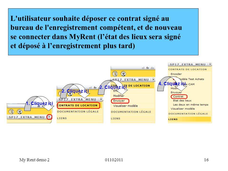 My Rent demo 20110201116 L'utilisateur souhaite déposer ce contrat signé au bureau de l'enregistrement compétent, et de nouveau se connecter dans MyRe