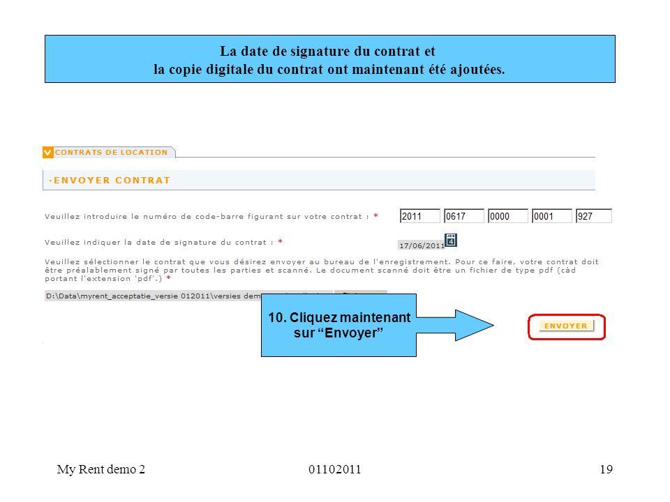 My Rent demo 20110201119 La date de signature du contrat et la copie digitale du contrat ont maintenant été ajoutées. 10. Cliquez maintenant sur Envoy