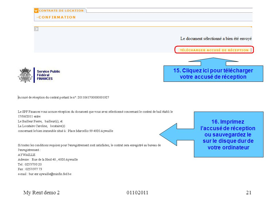 My Rent demo 20110201121 16. Imprimez laccusé de réception ou sauvegardez le sur le disque dur de votre ordinateur 15. Cliquez ici pour télécharger vo
