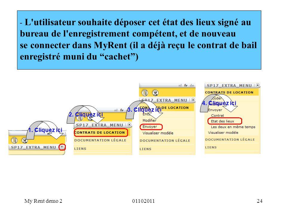 My Rent demo 20110201124 - L'utilisateur souhaite déposer cet état des lieux signé au bureau de l'enregistrement compétent, et de nouveau se connecter