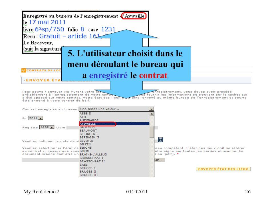 My Rent demo 20110201126 5. L'utilisateur choisit dans le menu déroulant le bureau qui a enregistré le contrat