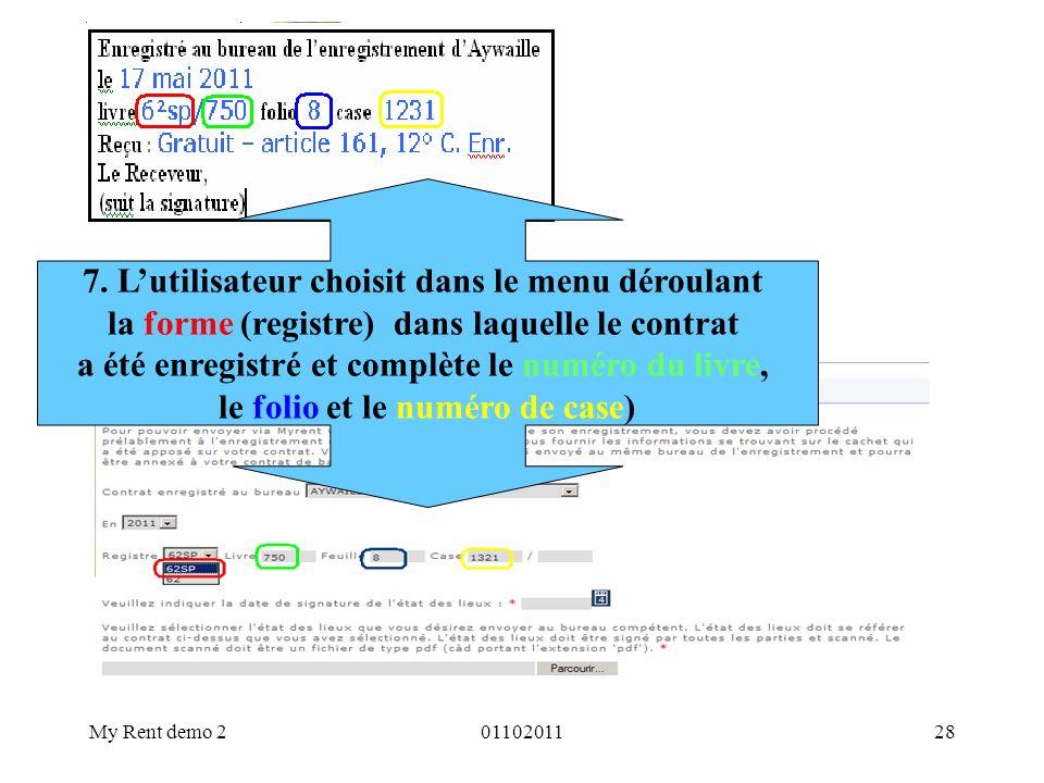 My Rent demo 20110201128 7. Lutilisateur choisit dans le menu déroulant la forme (registre) dans laquelle le contrat a été enregistré et complète le n